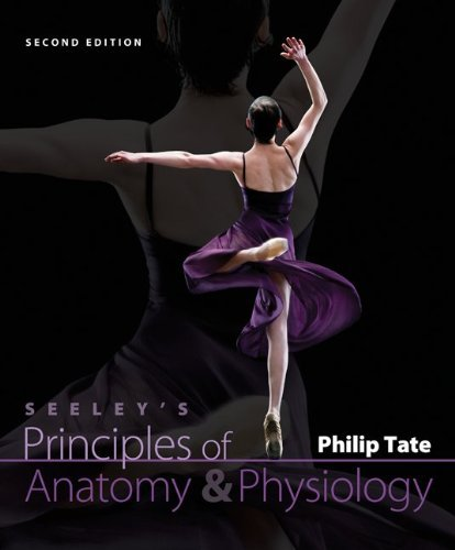 9780077545772: Seeley's Principles of Anatomy & Physiology Second Edition for Trident Technical College Philip Tate