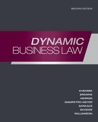 Dynamic Business Law: Kubasek, Browne, Herron, Giampetro-Meyer, Barkacs, Dhooge, Williamson