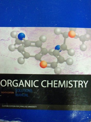 9780077551490: Organic Chemistry 8th Edition Solutions Manual - Custom for Syracuse University