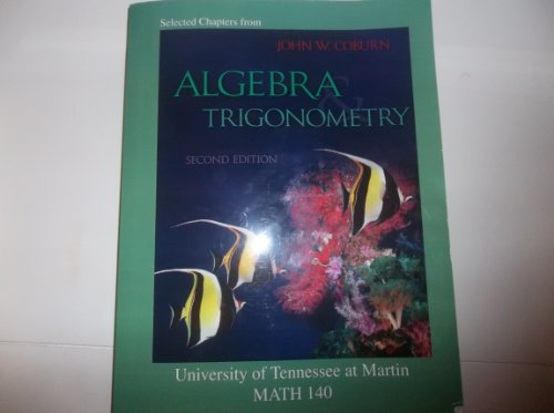 Algebra Trigonometry University of Tennessee at Martin: Coburn, John W.