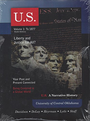 9780077552589: U.s. a Narrative History Voume 1: To 1877; Liberty and Justice for All?, Your Past and Present Connected, Being Centered in a Global World (1)