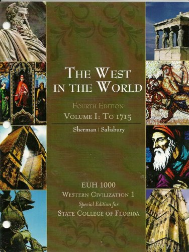 9780077557850: The West In The World, Volume 1: To 1715, Fourth Edition-Special Edition for State College of Florida