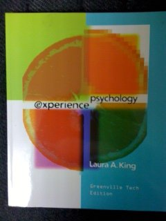 Experience Psychology - Custom Edition for Greenville: Laura A. King