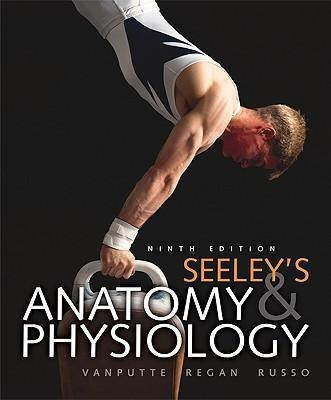 9780077559342: Anatomy & Physiology (Seely's Anatomy & Physiology Ninth Edition)