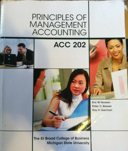 Principles of Management Accounting, ACC 202: Eric W. Noreen;
