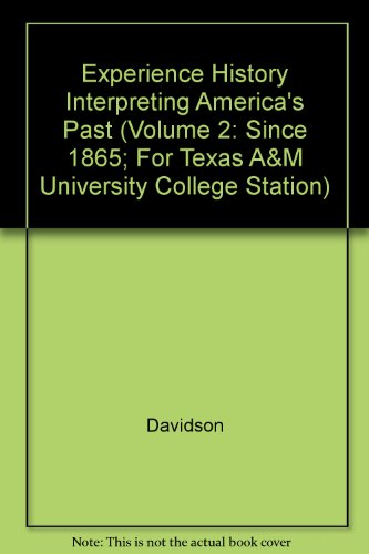 Experience History Interpreting America's Past (Volume 2: Stoff, Lytle, Heyrman,