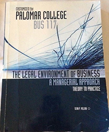 9780077564414: The Legal Environment Of Business: A Managerial Approach: Theory To Practice - Customized for Palomar College BUS 117