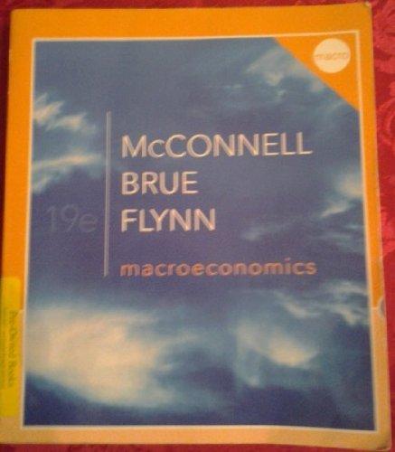 Macroeconomics: Stanley L. Brue, Sean M. Flynn Campbell R. McConnell