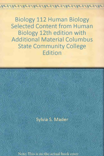 9780077566241: Biology 112 Human Biology Selected Content from Human Biology 12th edition with Additional Material Columbus State Community College Edition