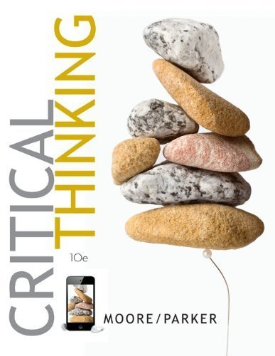 9780077567125: Critical Thinking 10th edition by Moore, Brooke Noel, Parker, Richard (2012) Paperback