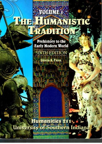 9780077572846: Vol 1 The Humanistic Tradition Sixth Edition U of Southern Indiana