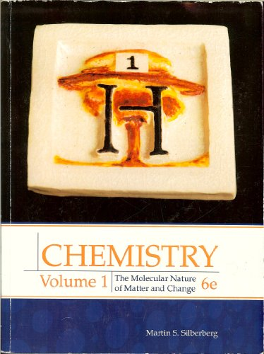 9780077574918: Chemistry: Volume 1, 6e - The Molecular Nature of Matter and Change