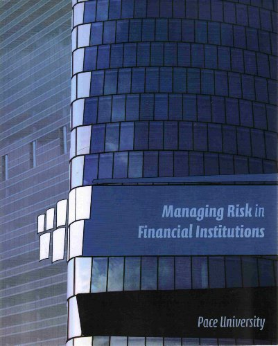 9780077576073: Managing Risk in Financial Institutions (Custom Edition for Pace University)