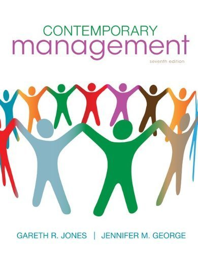 9780077581244: Contemporary Management 7th Edition by Jones, Gareth; George, Jennifer published by McGraw-Hill/Irwin Hardcover