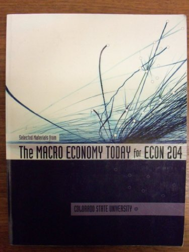 9780077583347: The Macro Economy Today for ECON 204 (Selected Materials for Colorado State University)