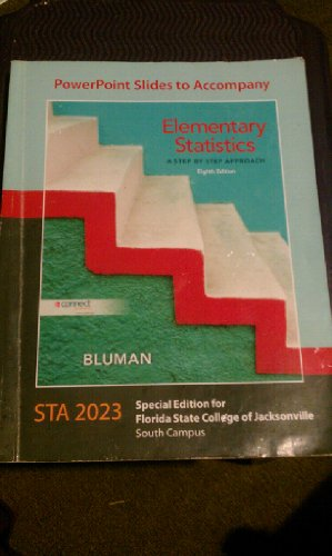 9780077585310: Elementary Statistics: A Step By Step Approach STA 2023 Special Edition for Florida State College of Jacksonville South Campus (PowerPoint Slides to Accompany)