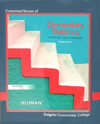 9780077585945: Elementary Statistics: A Step By Step Approach- Delgado Community College Custom Edition [Paperback] [Jan 01, 2012] Bluman