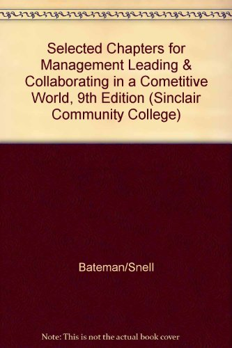 9780077587215: Selected Chapters for Management Leading & Collaborating in a Cometitive World, 9th Edition (Sinclair Community College)