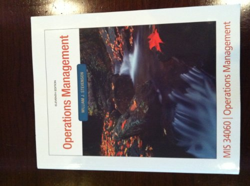 Operations Management (Selected Chapters for Kent State University), 11th Edition (0077589025) by William J. Stevenson