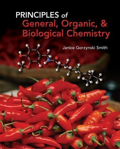 9780077590284: Principles of General, Organic, & Biological Chemistry 1st (first) edition by Janice Gorzynski Smith published by McGraw-Hill Science/Engineering/Math (2011) [Hardcover]