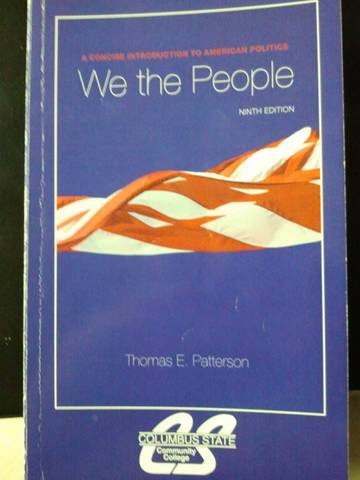 9780077597795: We the People: A Concise Introduction to American Politics, 9th Edition (Columbus State Community College)