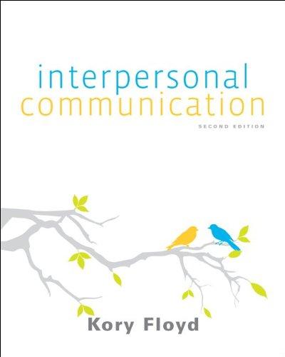 Floyd Interpersonal Communication 2e w/ Connect Plus: Kory Floyd