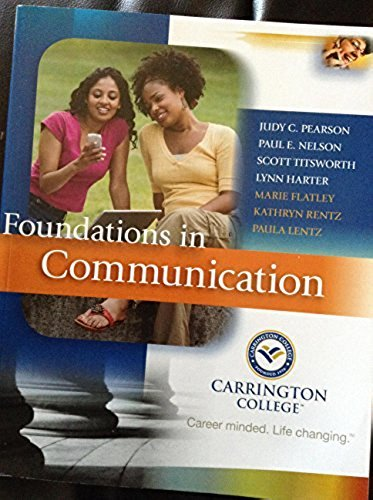 Foundations in Communication (Carrington College): Judy C. Pearson,