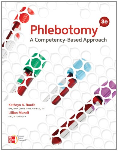 Phlebotomy: A Competency Based Approach w/Connect Plus Access Card (0077605098) by Kathryn Booth; Lillian Mundt