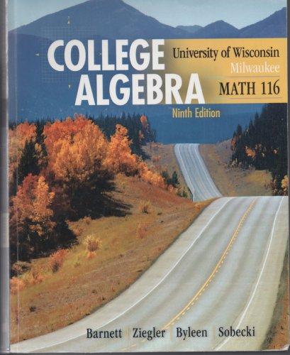 9780077605940: College Algebra: University of Wisconsin - Milwaukee, Math 116 (9th Edition, 2011)