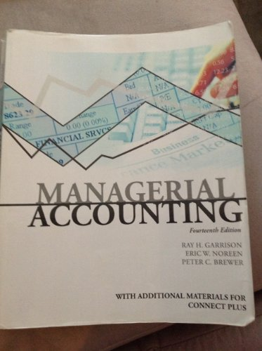 Managerial Accounting, 14e, with Additional Materials for: Garrison/Noreen/Brewer
