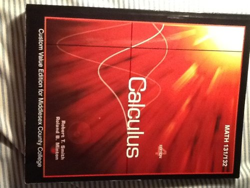 Calculus math 131/132 (Custom Value Edition for: Robert T Smith