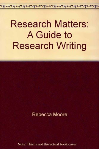 9780077611699: Research Matters: A Guide to Research Writing