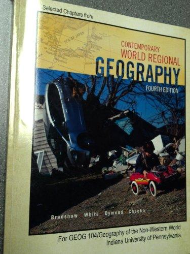 Contemporary World Regional Geography(GEOG 104: IUP): Bradshaw, White, Dymond,