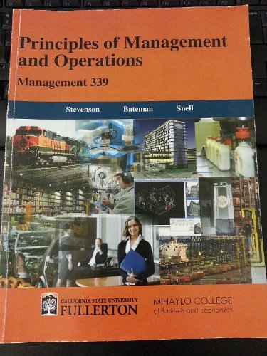 Principles of Mgmt + Oper-CSUF Custom C: Stevenson, Bateman; Snell
