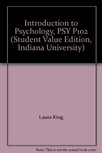 Introduction to Psychology, PSY P102 (Student Value: Laura King