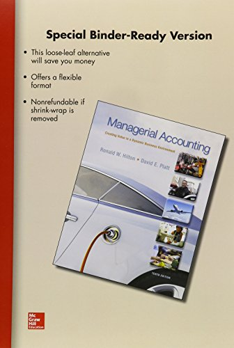 Loose-Leaf for Managerial Accounting: Creating Value in: Hilton Proffesor Prof,