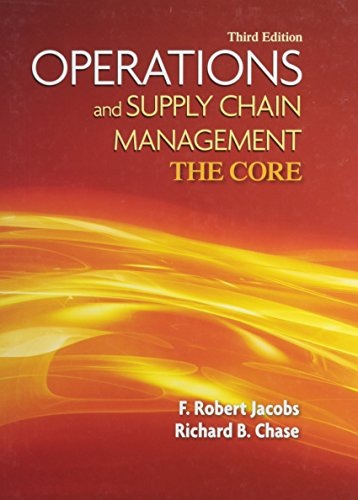 Operations and Supply Chain Management: The Core with Connect Plus (0077636511) by F. Robert Jacobs; Richard Chase