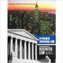 9780077638214: Dynamics of Business Law Borough of Manhattan Community Colege (Dynamics of Business Law Second Edition)
