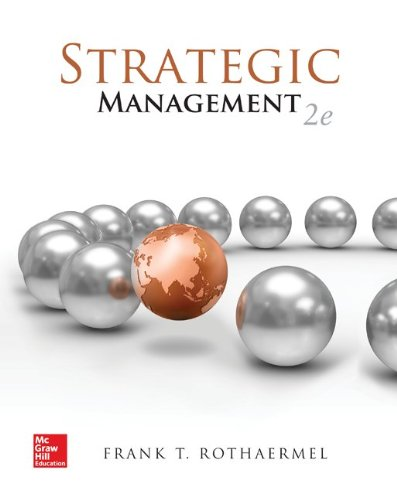 Strategic Management: Concepts: Frank T. Rothaermel The Nancy and Russell McDonough Chair; ...