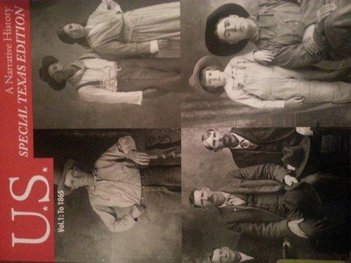 9780077645618: U.S. A Narrative History Vol.1:To 1865 Special Texas Edition