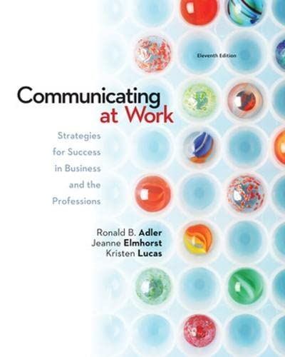Looseleaf Communicating at Work: Strategies for Success: Adler, Ronald B;
