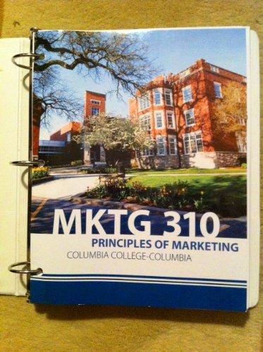 9780077654023: Principles of Marketing MKTG 310 Columbia College version