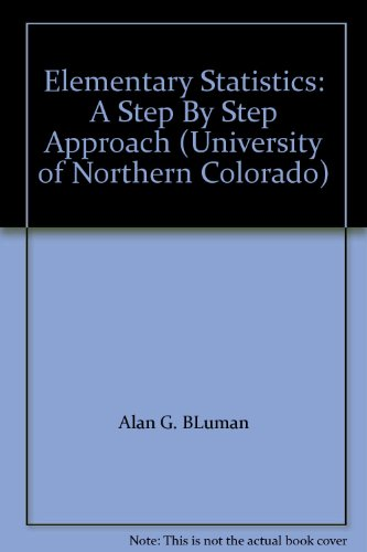 9780077656195: Elementary Statistics: A Step By Step Approach (University of Northern Colorado)