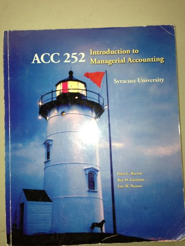 ACC 252 Introduction to Managerial Accounting Custom: Brewer, Peter C.,