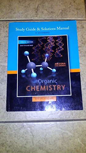 Organic Chemistry Study Guide & Solutions Manual (Custom Edition for ASU): Janice Gorzynski ...