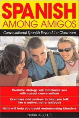 9780077668792: Spanish Among Amigos: Conversational Spanish Beyond the Classroom