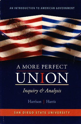 9780077670900: A More Perfect Union Inquiry & Analysis San Diego State University (An Introduction to American Government)