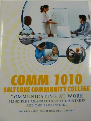 9780077673499: Comm 1010 Salt Lake Community College (Comm 1010 Salt Lake Community College: Communicating At Work (Principles and Practices for Business and the Professions))