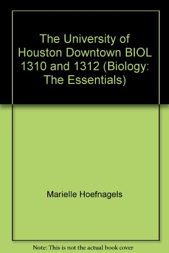 9780077683511: The University of Houston Downtown BIOL 1310 and 1312 (Biology: The Essentials)