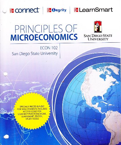 9780077695637: Principles of Microeconomics ECON 102 San Diego State University (contains material from Microeconomics principles, problems, and policies)